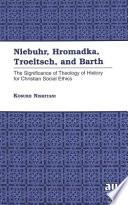 Niebuhr, Hromadka, Troeltsch, and Barth