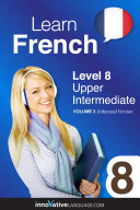 Learn French - Level 8: Upper Intermediate (Enhanced Version)