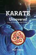 Karate Uncovered  Fact   Fiction  Wisdom   Magic