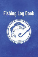 Fishing Log Book  Faded Blue Cover   Notebook for the Serious Fisherman to Record Fishing Trip Experiences