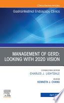 Management of GERD  An Issue of Gastrointestinal Endoscopy Clinics  E Book Book