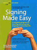 Signing Made Easy: A Complete Program for Learning Sign Language, ...