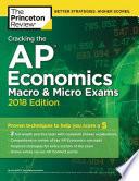 Cracking the AP Economics Macro and Micro Exams  2018 Edition