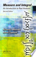 Measure and Integral  : An Introduction to Real Analysis, Second Edition