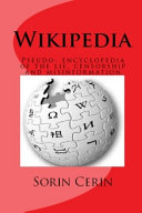 Wikipedia  Pseudo  encyclopedia of the lie  censorship and misinformation