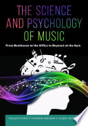 The Science and Psychology of Music  From Beethoven at the Office to Beyonc   at the Gym Book