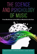 The Science and Psychology of Music: From Beethoven at the Office to Beyoncé at the Gym Pdf/ePub eBook