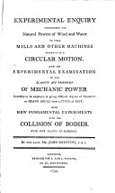 Experimental Enquiry Concerning the Natural Powers of Wind and Water to Turn Mills and Other Machines Depending on a Circular Motion