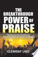 The Breakthrough Power of Praise