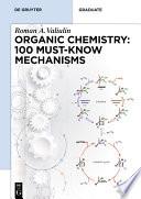 Organic Chemistry: 100 Must-Know Mechanisms