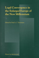 Legal Convergence in the Enlarged Europe of the New Millennium
