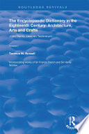 The Encyclopaedic Dictionary in the Eighteenth Century  Architecture  Arts and Crafts  v  1  John Harris and the Lexicon Technicum