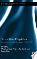 Tin and Global Capitalism  1850 2000