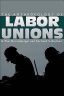 The Anthropology of Labor Unions Pdf/ePub eBook