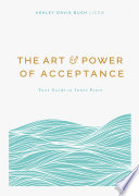 The Art and Power of Acceptance
