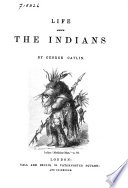 Life Among the Indians Book