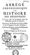 Abrégé chronologique, ou Histoire des découvertes faites par les Européens dans les différentes parties du monde