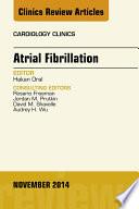 Atrial Fibrillation An Issue Of Cardiology Clinics E Book Book PDF
