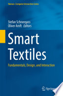 """Smart Textiles: Fundamentals, Design, and Interaction"" by Stefan Schneegass, Oliver Amft"