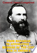 From Manassas To Appomattox   Memoirs Of The Civil War In America  Illustrated Edition