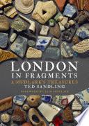 London in Fragments  : A Mudlark's Treasures