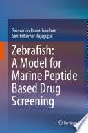 Zebrafish A Model For Marine Peptide Based Drug Screening Book PDF