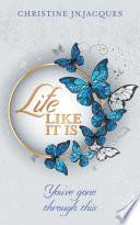 Life Like It Is