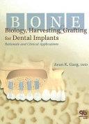 Bone Biology  Harvesting  Grafting for Dental Implants