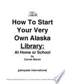 How to Start an Alaska Library