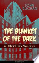 THE BLANKET OF THE DARK   Other Dark Mysteries  Unabridged