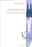 The Dissemination of Music in Seventeenth-century Europe  : Celebrating the Düben Collection : Proceedings from the International Conference at Uppsala University 2006