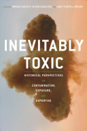 Inevitably toxic: historical perspectives on contamination, exposure, and expertise