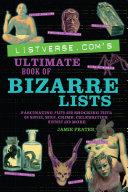 Listverse.com's Ultimate Book of Bizarre Lists