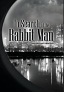 In Search of the Rabbit Man