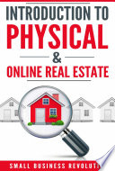 Introduction to Physical   Online Real Estate