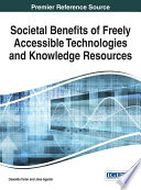 Societal Benefits of Freely Accessible Technologies and Knowledge Resources Book