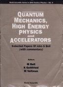 Quantum Mechanics  High Energy Physics and Accelerators