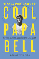 The Bona Fide Legend of Cool Papa Bell Book