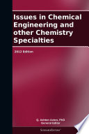 Issues in Chemical Engineering and other Chemistry Specialties  2012 Edition