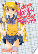 I Don  t Like You At All  Big Brother   Vol  2