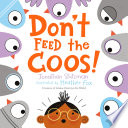 Don t Feed the Coos