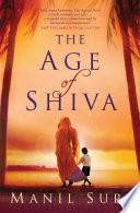 """The Age of Shiva"" by Manil Suri"