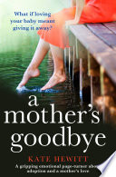 """A Mother's Goodbye: A gripping emotional page-turner about adoption and a mother's love"" by Kate Hewitt"