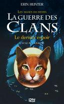 La guerre des Clans cycle IV - tome 6 : Le dernier espoir