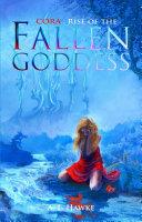 Cora  Rise of the Fallen Goddess