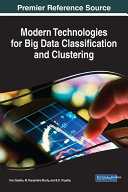 Modern Technologies for Big Data Classification and Clustering