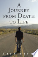 A Journey from Death to Life