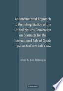 An International Approach to the Interpretation of the United Nations Convention on Contracts for the International Sale of Goods  1980  as Uniform Sales Law
