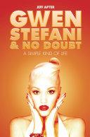 Gwen Stefani and No Doubt: Simple Kind of Life [Pdf/ePub] eBook