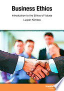Business Ethics Introduction to the Ethic of Value, Lucjan Klimsza, 2014